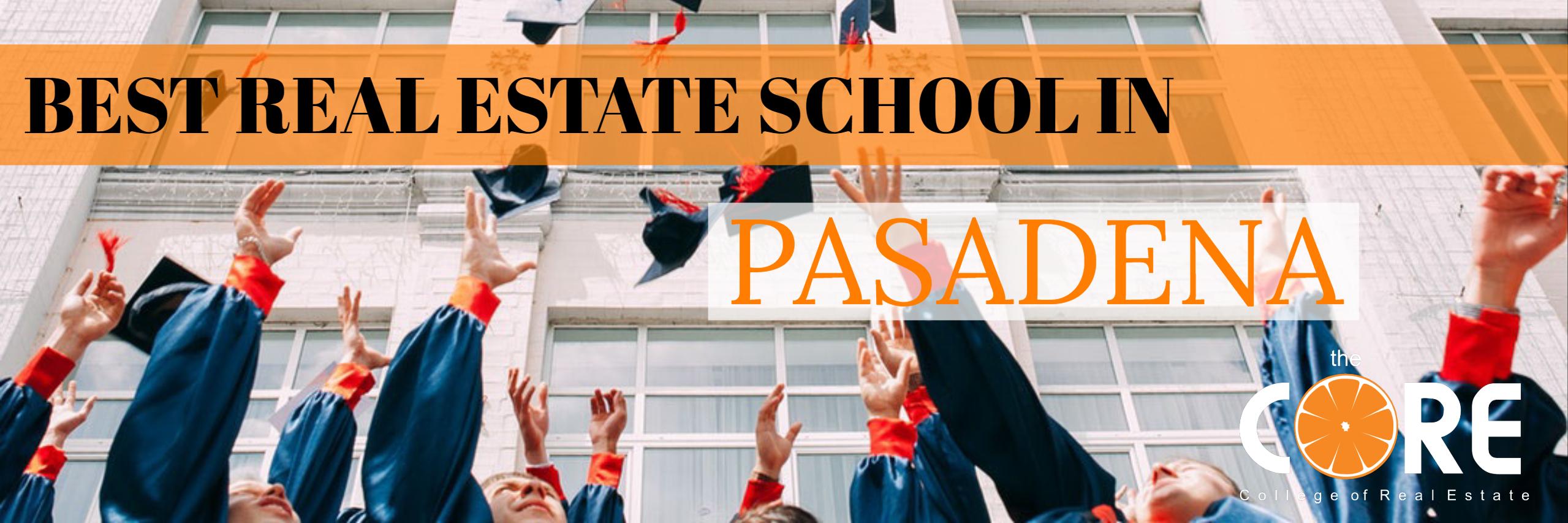 Best Real Estate School In Pasadena