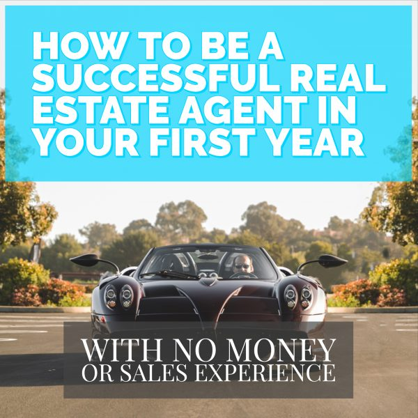 How To Be Successful Your Very First Year in Real Estate Best Real Estate School Real Estate Agent Training Real Estate Agent Coaching