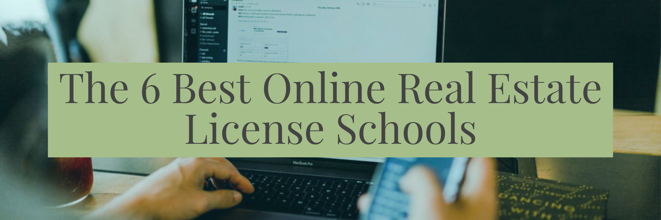 The 6 Best Online Real Estate License Schools