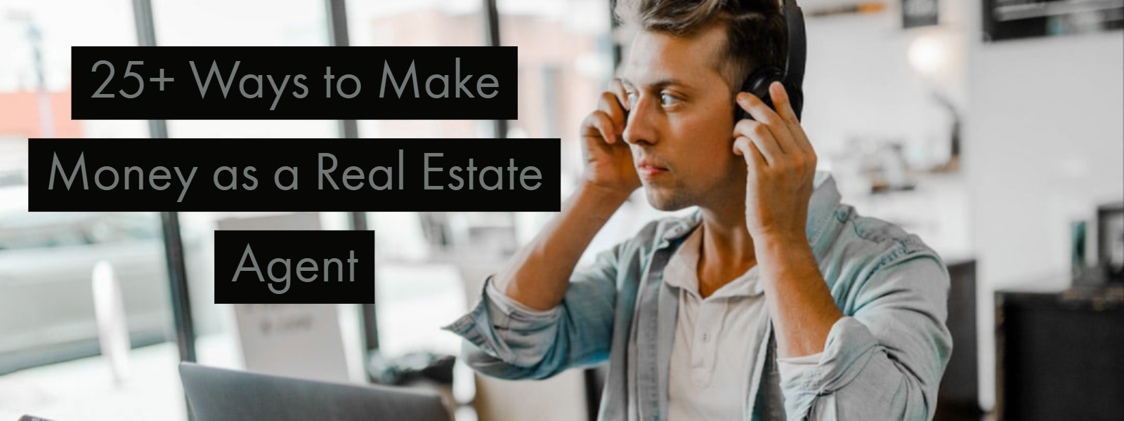 """25+ Ways to Make Money as a Real Estate Agent"" No."