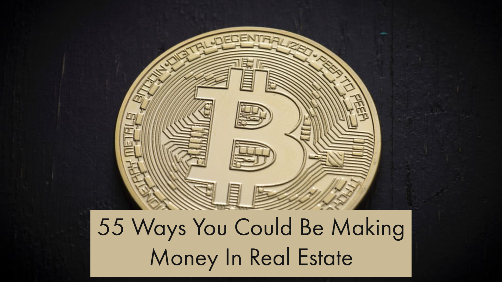 """55 Ways You Could Be Making Money In Real Estate"" No."