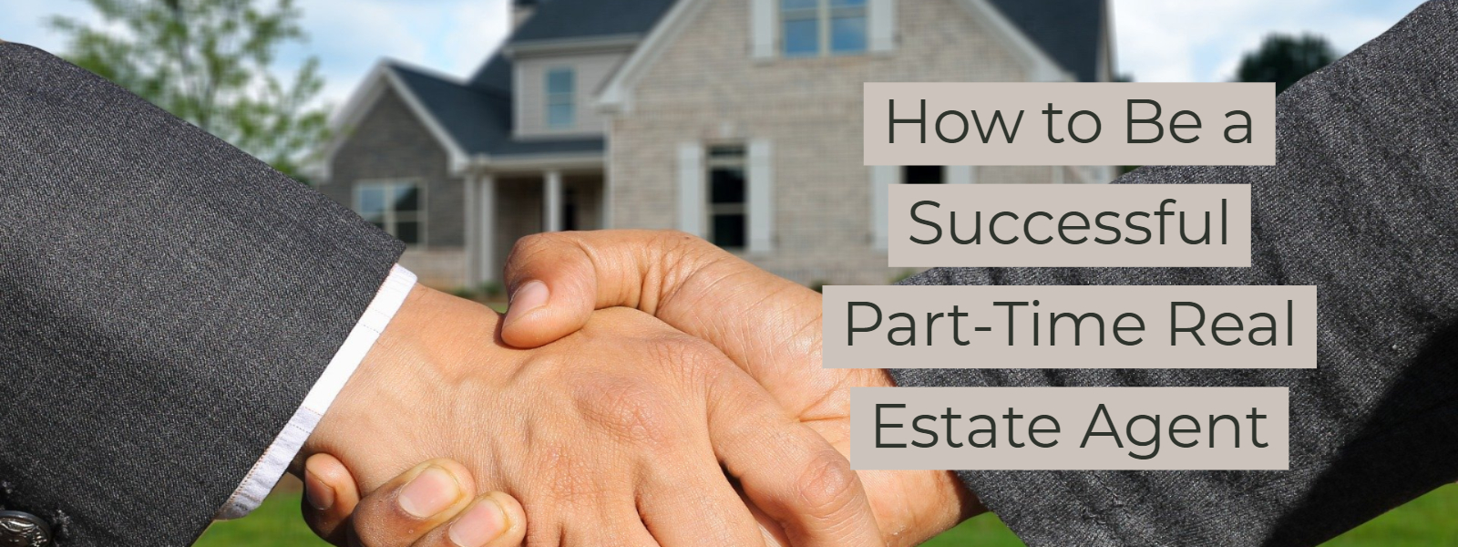 """How to Be a Successful Part-Time Real Estate Agent"" No."